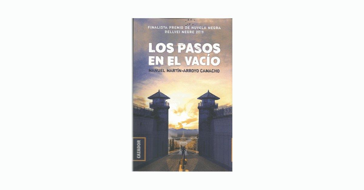 Reseña de «Los pasos en el vacío» de Manuel Martín-Arroyo