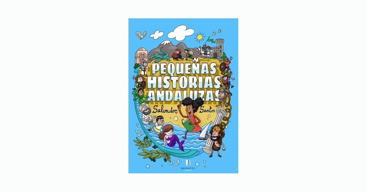 Salvador Santos, Pequeñas Historias Andaluzas (Macnulti editores, Colección Sincine, 2021)